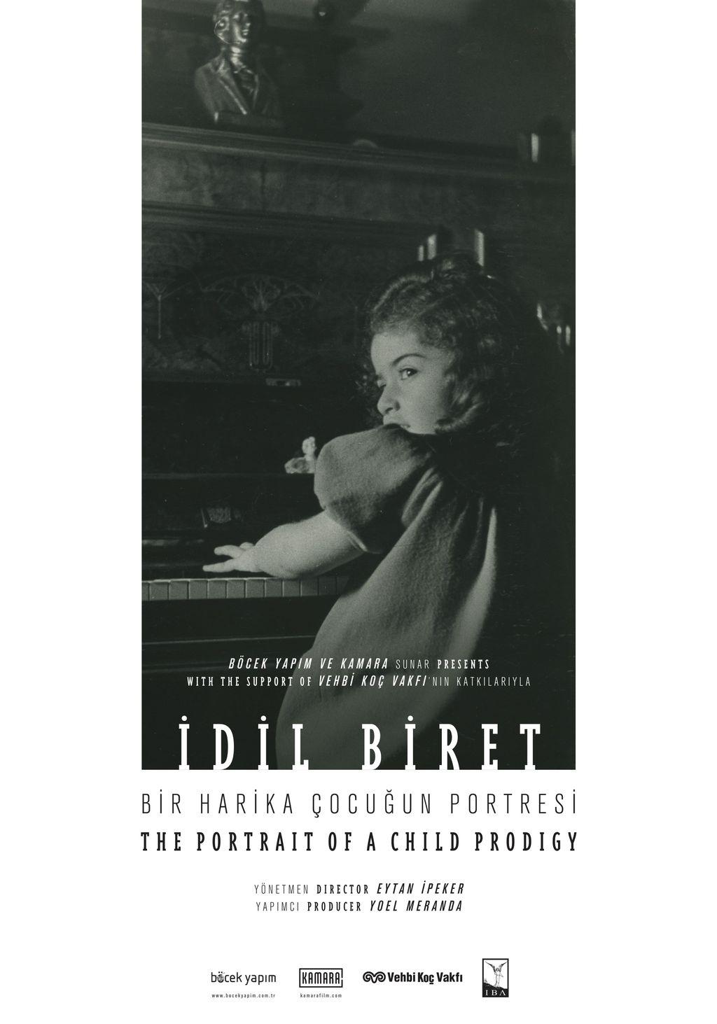 İDİL BİRET: BİR HARİKA ÇOCUĞUN PORTRESİ / IDIL BIRET: THE PORTRAIT OF A CHILD PRODIGY