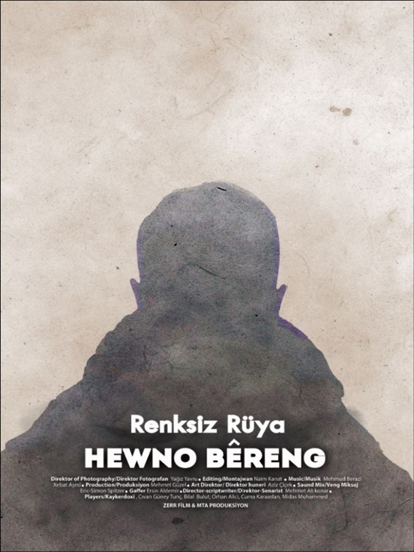 Renksiz Rüya / Hewno Bêreng / Colorless Dream