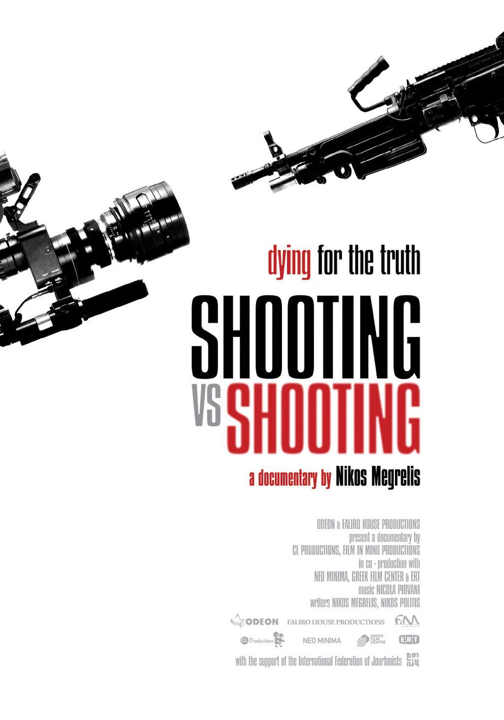 ATEŞE KARŞI ÇEKİM / PETHENONTAS GIA TIN ALITHIA / SHOOTING VS. SHOOTING